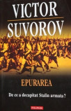 EPURAREA - VICTOR SUVOROV, Polirom