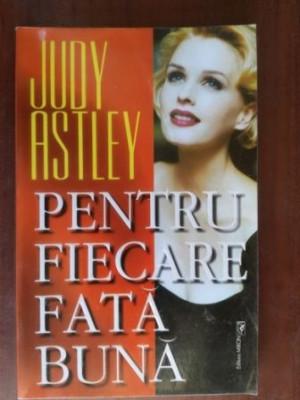 Pentru fiecare fata buna- Judy Astley foto