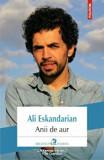 Anii de aur/Ali Eskandarian