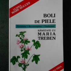 MARIA TREBEN - BOLI DE PIELE. PREVENIRE. RECUNOASTERE. VINDECARE