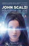 Cumpara ieftin Povestea lui Zoe. Al patrulea volum din seria Razboiul batranilor/John Scalzi