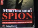 MOARTEA UNUI SPION-A.S. COWELL-POVESTEA LUI A.LITVINENKO-PRIMUL ACT DE TERORISM-