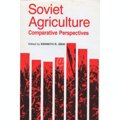 Soviet Agriculture - Comparative Perspectives