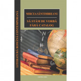 Sa stam de vorba fara catalog | Mircea Santimbreanu, Cartex