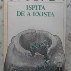 ISPITA DE A EXISTA - CIORAN