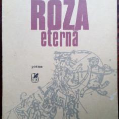 HORIA ZILIERU - ROZA ETERNA (POEME) [editia princeps, 1984]