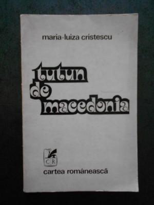 MARIA LUIZA CRISTESCU - TUTUN DE MACEDONIA (cu autograful si dedicatia autoarei) foto
