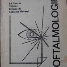 OFTALMOLOGIE - P.P. VANCEA, S. BUIUC, D. CHISELNITA, G. MACOVEI