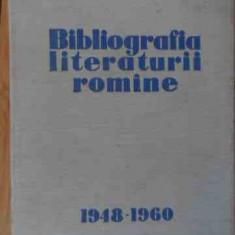 Bibliografia Literaturii Romane 1948-1960 - Sub Redactia Tudor Vianu ,529750