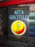ARTA GHICITULUI : CARTI , CAFEA , PALMA , BOBI , ZARURI , I-CHING , RUNE , 1998