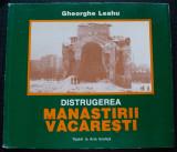 Gheorghe Leahu - Distrugerea Mănăstirii Văcărești