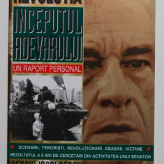Sergiu Nicolaescu - Revoluția - începutul adevărului. Un raport personal