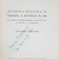 ACTIUNEA POLITICA SI MILITARA A ROMANIEI IN 1919 de GHEORGHE I. BRATIANU - Bucuresti, 1939