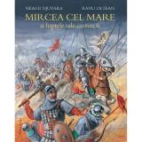 Cumpara ieftin Carte Editura Humanitas, Mircea cel Mare si luptele sale cu turcii, Neagu Djuvara