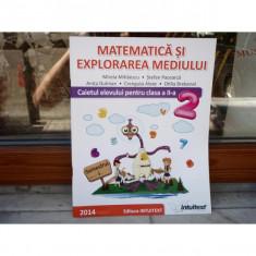Matematica si explorarea mediului - caietul elevului pentru clasa a II-a semestrul 1 , Mirela Mihaescu