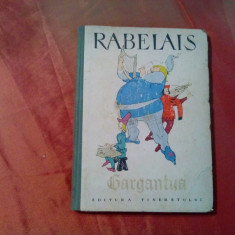 GARGANTUA -  Francoys Rabelais -  EUGEN TARU (ilustratii) - 1963, 136 p.