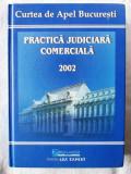 """PRACTICA JUDICIARA COMERCIALA 2002"",  Coord. Dan Lupascu, 2004"