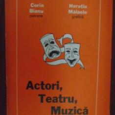 Actori, teatru, muzica-Corin Bianu