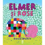 Elmer si Rose, David Mckee