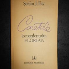 STEFAN J. FAY - CAIETELE LOCOTENENTULUI FLORIAN (1983)