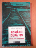 ROMANII DUPA '89 , ISTORIA UNEI NEINTELEGERI de ALINA MUNGIU , 1995, Humanitas
