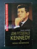 DAVID BURNER - JOHN FITZGERALD KENNEDY SI NOUA GENERATIE