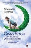 Ginny Moon, din secretele unei fetite autiste, Benjamin Ludwig