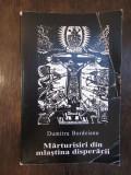 MARTURISIRI DIN MLASTINA DISPERARII-DUMITRU BORDEIANU