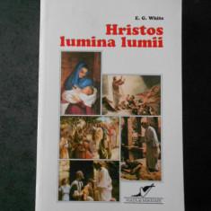 E. G. WHITE - HRISTOS LUMINA LUMII