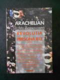 VARTAN ARACHELIAN - IN FATA DUMNEAVOASTRA. REVOLUTIA SI PERSONAJELE SALE