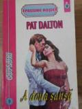 A DOUA SANSA - PAT DALTON