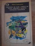 CREANGA DE AUR, MARIA SA PUIUL PADURII, NUNTA DOMNITEI RUXANDA-MIHAIL SADOVEANU