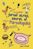 Incredibilul jurnal strict secret al purcelusului/Emer Stamp, Rao