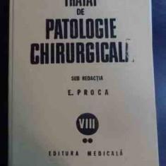 Tratat De Patologie Chirurgicala Vol.viii Partea A Ii-a Urolo - Sub Redactia E. Proca ,546694
