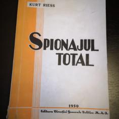 Spionajul total - Kurt Riess, Ed. Dir. Gen. Pol. MAI, 1950, 282 pag