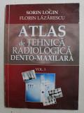 ATLAS DE TEHNICA RADIOLOGICA DENTO - MAXILARA de SORIN LOGIN si FLORIN LAZARESCU , VOLUMUL I , LIPSA PAGINA DE TITLU * PREZINTA HALOURI DE APA