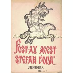 Fost-Au Acest Stefan Voda. Antologie De Folclor - I. Filipciuc