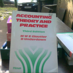 Accounting theory and practice - MWE Glautier (contabilitate teoretica si practica)