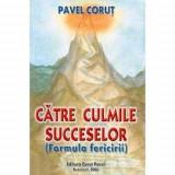 Pavel Corut : Catre culmile succeselor