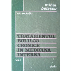 Tratamentul bolilor cronice in medicina interna, vol. 1