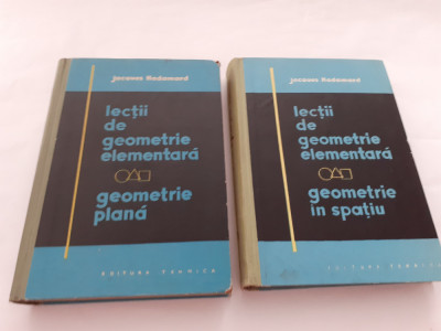 LECTII DE GEOMETRIE ELEMENTARA --JACQUES HADAMARD  SPATIU SI PLANA  RF2O/2 foto