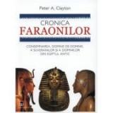 Cronica faraonilor. Consemnarea, domnie de domnie, a suveranilor si a domniilor din Egiptul antic - Peter A. Clayton