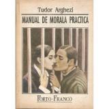 Manual de morala practica - Tudor Arghezi