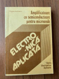 AMPLIFICATOARE CU SEMICONDUCTOARE PENTRU MICROUNDE