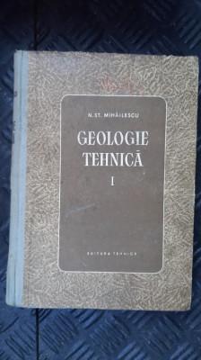 GEOLOGIE TEHNICA - N. MIHAILESCU - VOL 1 ANUL 1954 foto
