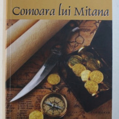 COMOARA LUI MITANA - roman de MARIUS DOBRESCU , 2013