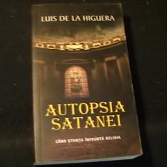 AUTOPSIA SATANEI-LOUIS DE LA HIGUERA-CIND STIINTA INFLUENTEAZA RELIGIA-409 PG-