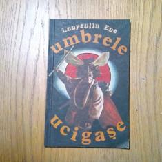 UMBRELE UCIGASE - Teroarea Legendara - Laurentiu Ene - 1992, 56 p., Alta editura