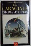 ISTORIA SE REPETA de I.L. CARAGIALE , 2002