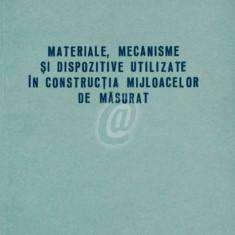 Materiale, mecanisme si dispozitive in constructia mijloacelor de masurat